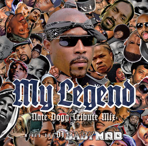 DOWNLOAD : My Legend -Nate Dogg Tribute Mix- / Mixed by DJ BABY MAD