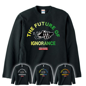 THE FUTURE OF IGNORANCE【FULL COLOR / LONG SLEEVE】