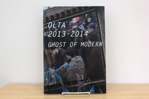 オル太 作品集「OLTA 2013-2014 GHOST OF MODERN」