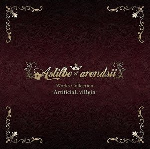 Astilbe x arendsii Works Collection-ArtificiaL viRgin- / Astilbe×arendsii (CD)KDSD-00695