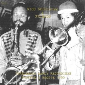 RICO RODRIGUEZ & FRIENDS / UNRELEASED EARLY RECORDINGS SHUFFLE & BOOGIE 1960