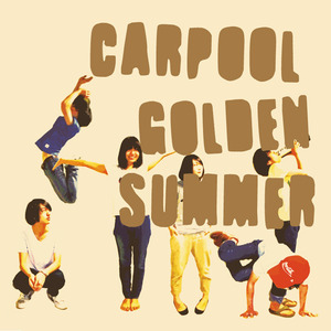 "carpool 1st mini album  ""GOLDEN SUMMER""(2012)"