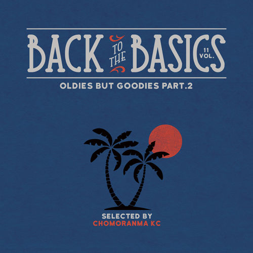 BACK TO THE BASICS Vol.11 Oldies But Goodies Part.2