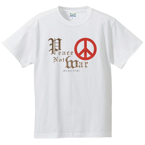 PEACE NOT WAR【FULL COLOR / T-SHIRT】白ボディー