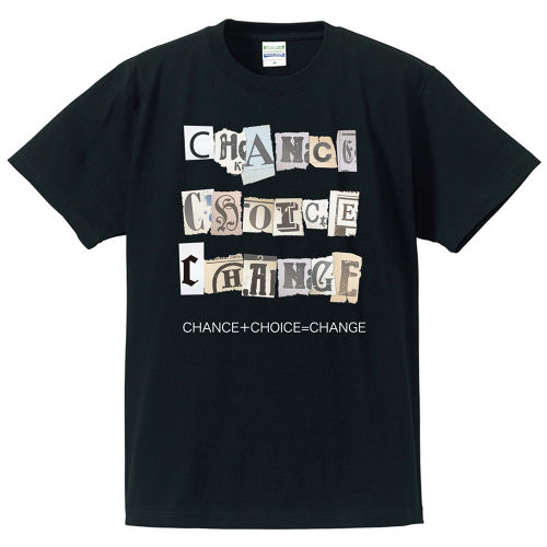 CHANCE+CHOICE=CHANGE【T-SHIRT】FULL COLOR