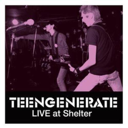 Teengenerate ‎– Live At Shelter  LP