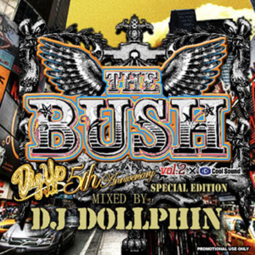 DJ DOLLPHIN/THE BUSH Vol.2 SPECIAL EDITION