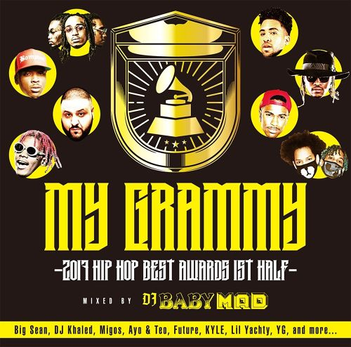 DOWNLOAD : My GRAMMY -2017 HIP HOP BEST AWRDS 1st Half- / Mixed by DJ BABY MAD
