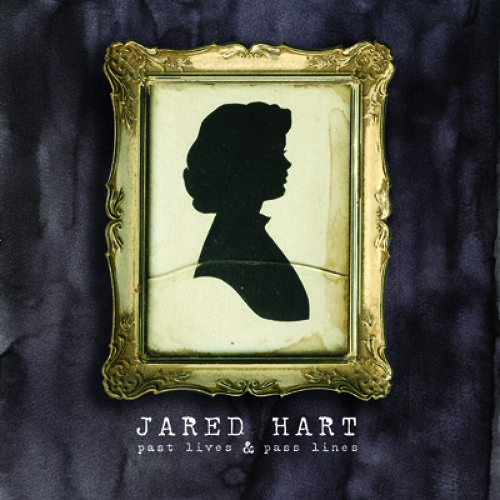 "Jared Hart ""Past Lives & Pass Lines"" LP"