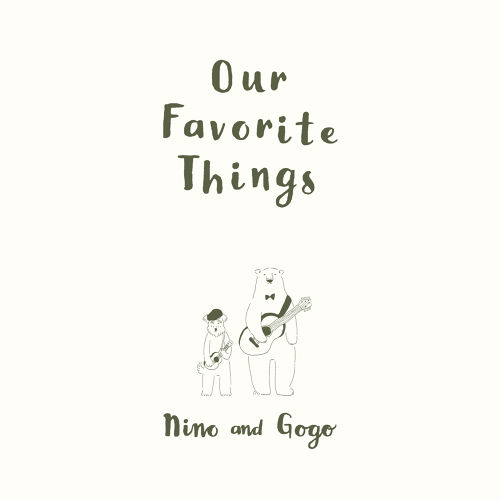 Our Favorite Things / ニーノアンドゴーゴー