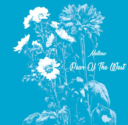 "PEAR OF THE WEST ""Melow"" / 7inch(DLコード付)"