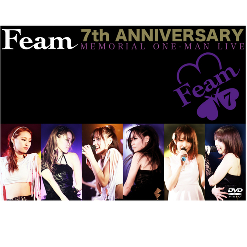 Feam 7th ANNIVERSARY MEMORIAL ONE-MAN LIVE/Feam