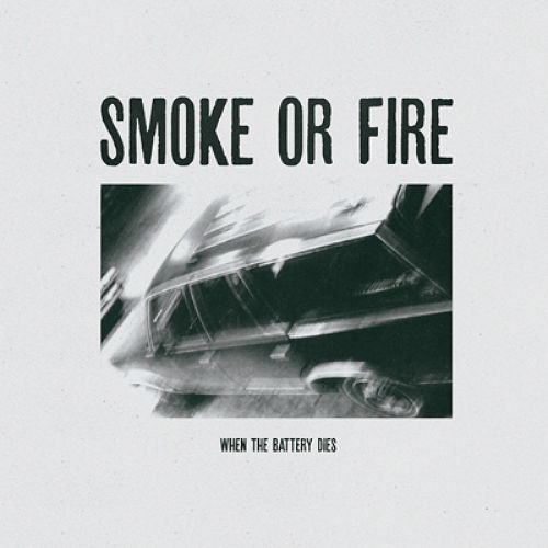 "Smoke Or Fire ""When The Battery Dies"" LP"