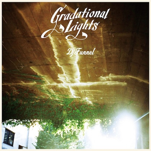 DJ FUNNEL 「Gradational Lights」