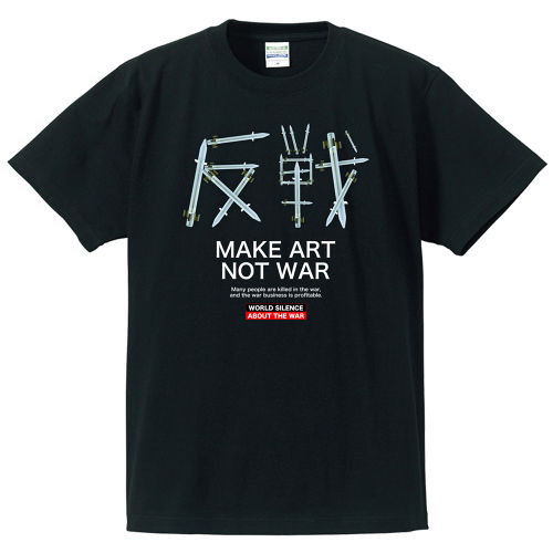 MAKE ART NOT WAR【FULL COLOR】T-SHIRT