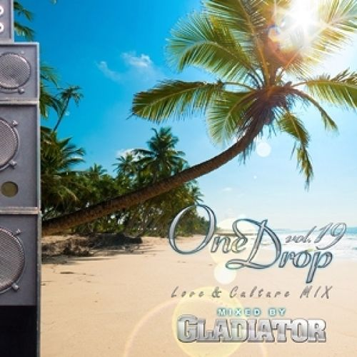 ONE DROP VOL.19 By GLADIATOR