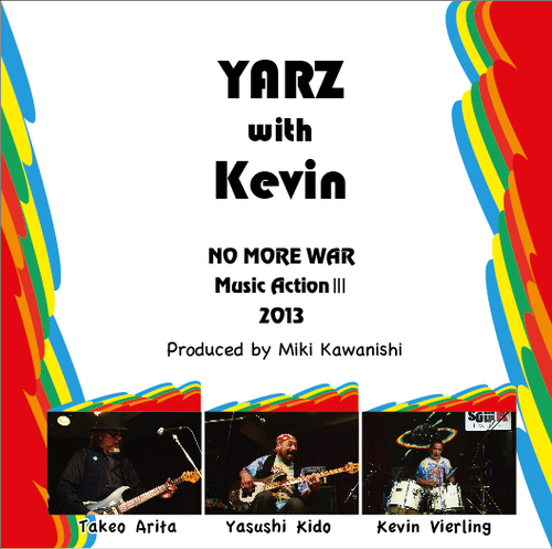 DVD    YARZ with Kevin  NO MORE WAR  Music Action Ⅲ 2013