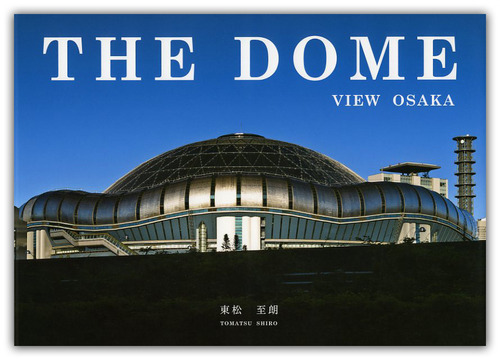 『VIEW OSAKA THE DOME』 / 東松至朗