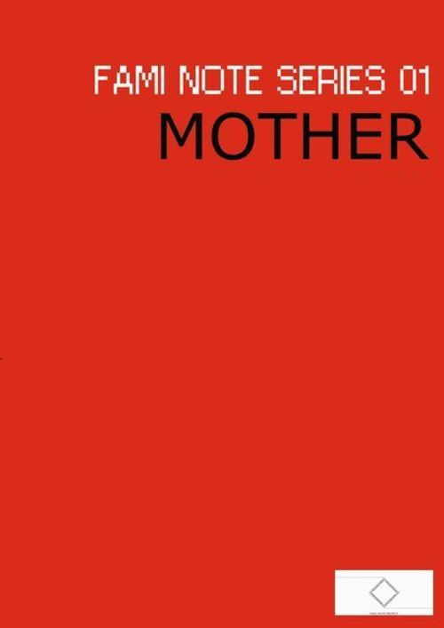 """FAMI NOTE SERIES 01 """"MOTHER"""""""