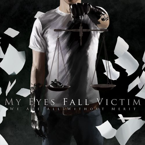【Metalcore】We Are All Without Merit/My Eyes Fall Victim