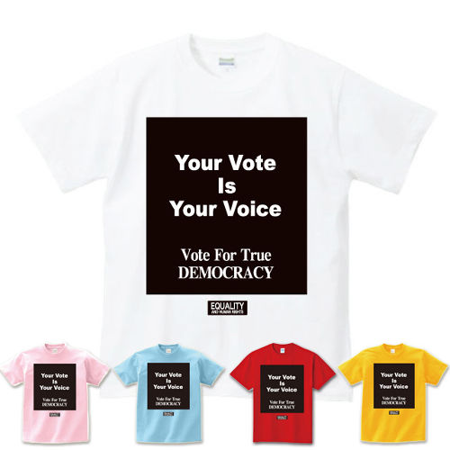 YOUR VOTE IS YOUR VOICE : 2(T-SHIRT) ホワイト/ライトピンク/ライトブルー/ゴールド/レッド