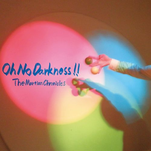 Oh No Darkness!! / The Martian Chronicles