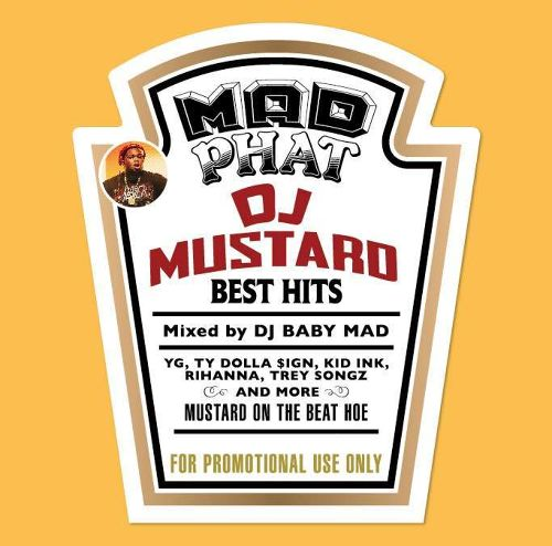 DOWNLOAD : MAD PHAT -DJ MUSTARD BEST HITS- / Mixed by DJ BABY MAD