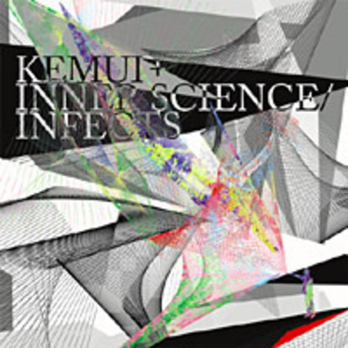 Infects / Kemui + Inner Science