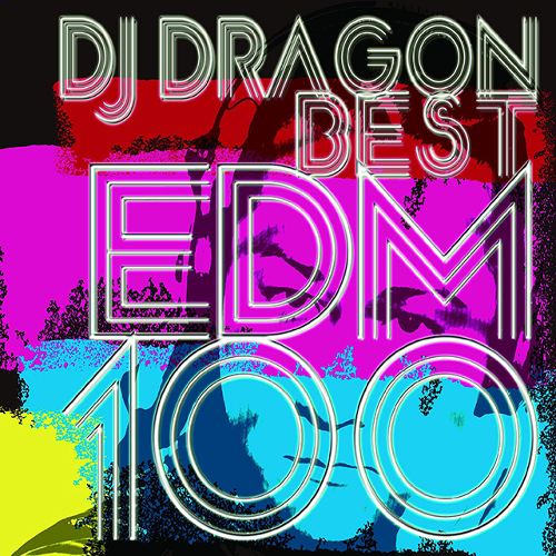 DJ DRAGON EDM BEST100