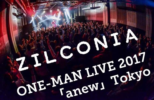 ZILCONIA ONE-MAN LIVE 2017 「anew」Tokyo