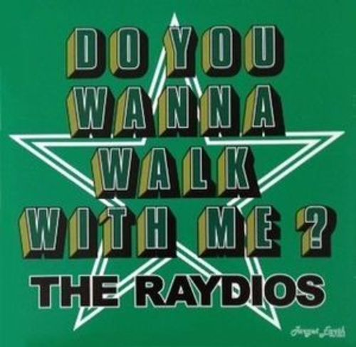"""The  Raydios  – Do You Wanna Walk With Me?   7"""""""