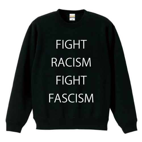 FIGHT RACISM FIGHT FASCISM(SWEAT)ブラック