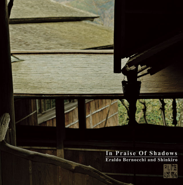 Eraldo Bernocchi and Shinkiro - In Praise Of Shadows  CD - メイン画像