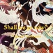 CD『1st アルバム』Shall we go now?