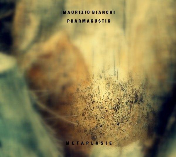 Maurizio Bianchi and pharmakustik - metaplasie.  CDr - 画像1