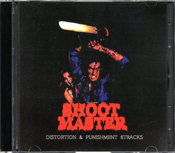 Shootmaster – Distortion & Punishment 6Tracks(CDR)