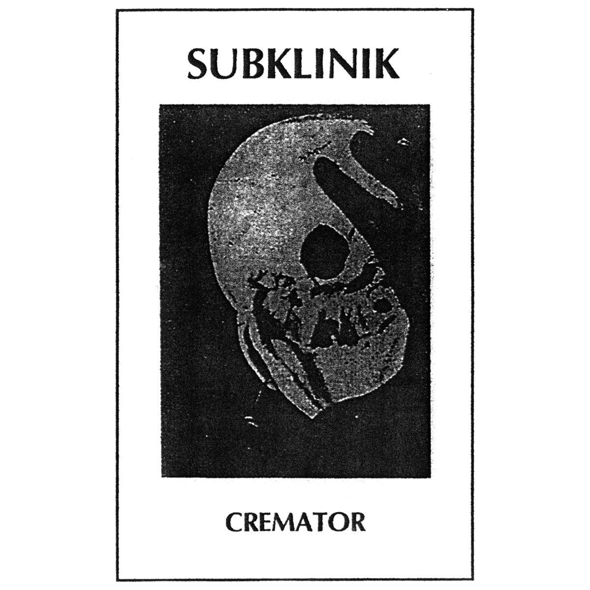 Subklinik - Cremator - 画像1