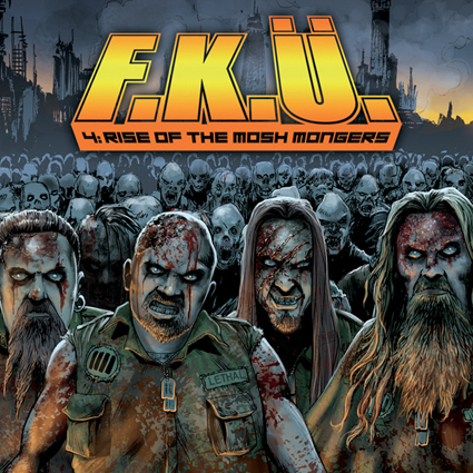 "F.K.Ü. ""4: Rise Of The Mosh Mongers"""