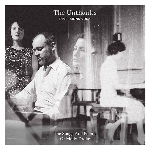 The Unthanks『Diversions Vol. 4 - The Songs And Poems Of Molly Drake』(RabbleRouser Music)