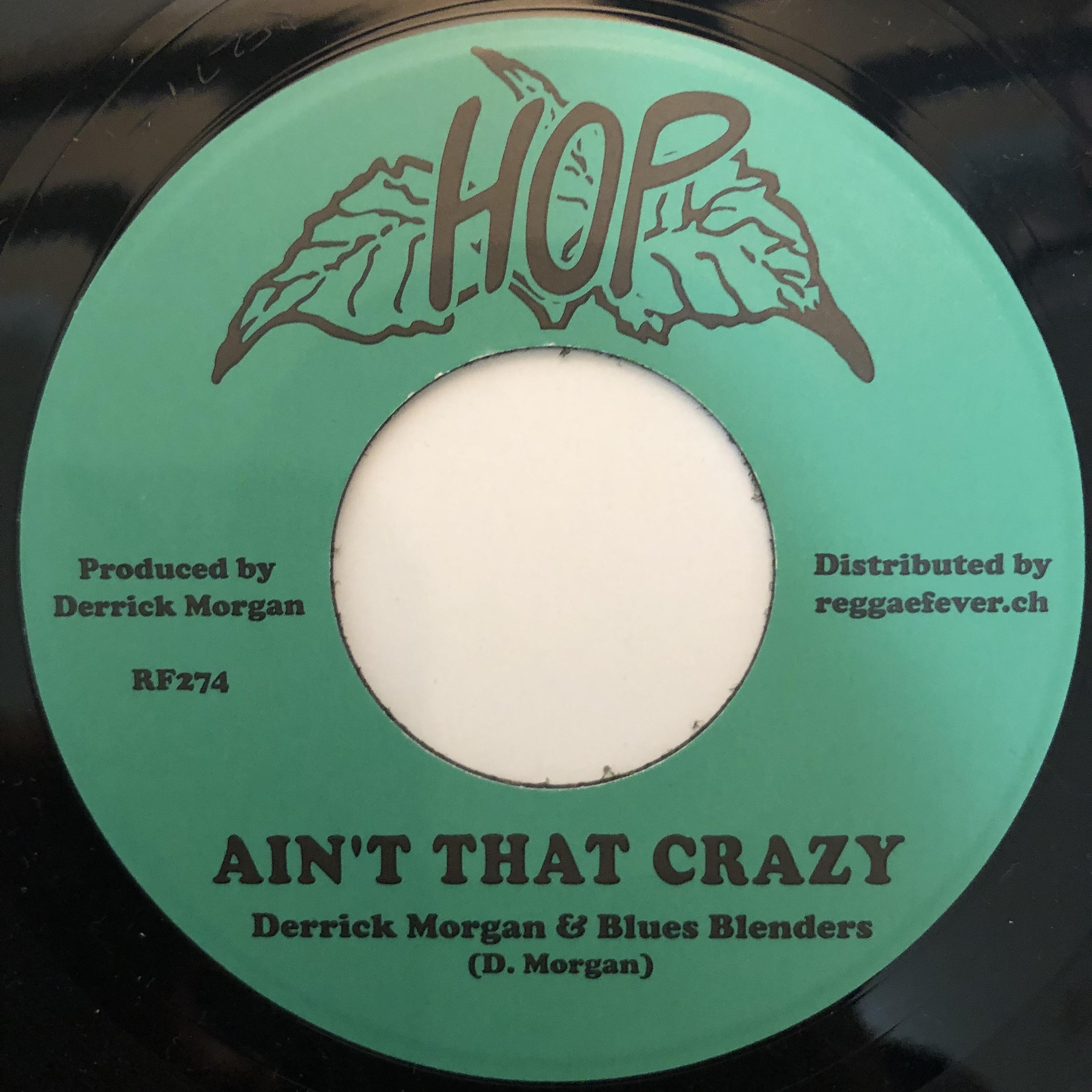 Derrick Morgan - Ain't That Crazy【7-20319】