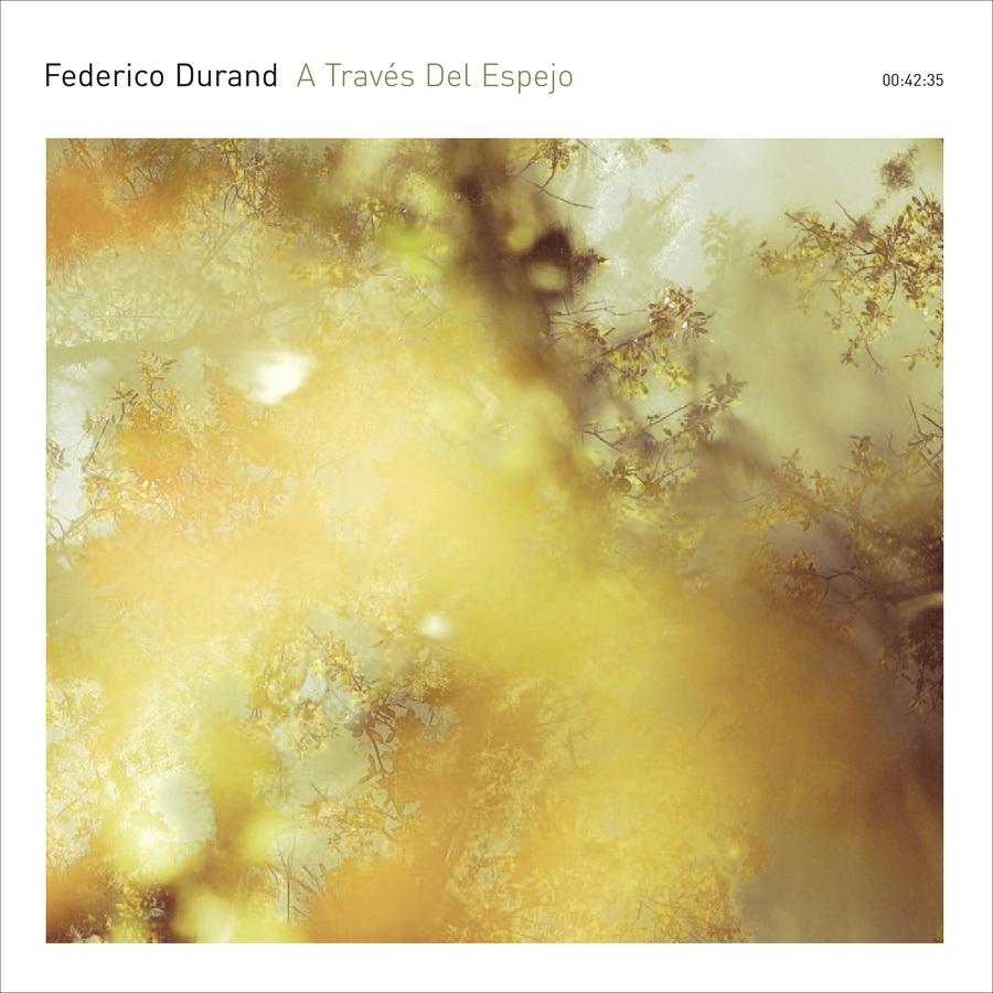 Federico Durand『A Traves Del Espejo』(12k)
