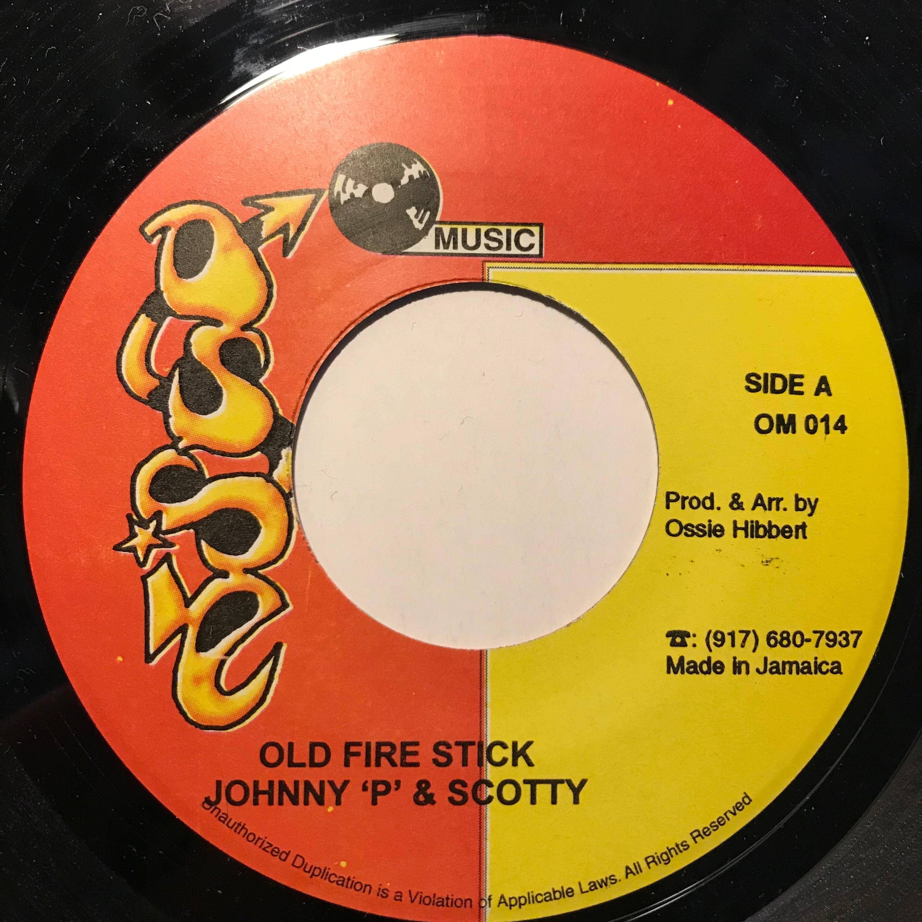 Johnny 'P' & Scotty - Old Fire Stick 【7-10803】