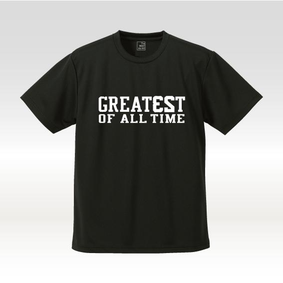グレーテスト オブ オール タイム 'GREATE23T OF ALL TIME'