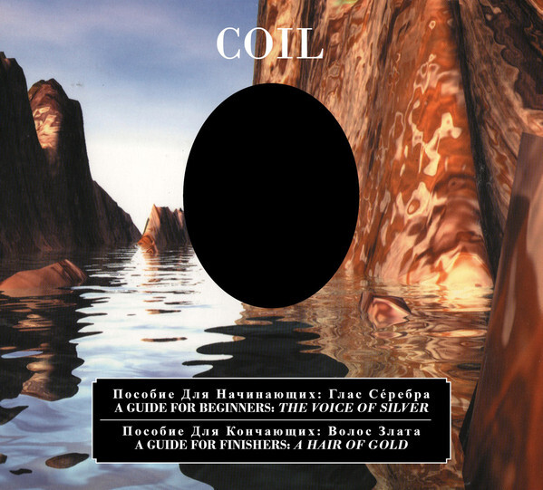 Coil – A Guide For Beginners – The Voice Of Silver / A Guide For Finishers – A Hair Of Gold(2CD)