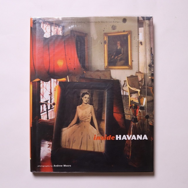 Inside Havana / Andrew Moore (Photographer), Andy Grundberg (Preface)