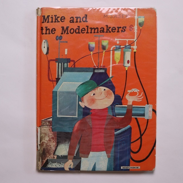 Mike and the Modelmakers  マイクとモデルメーカー  /   ミロスラフ・サセック  Miroslav Sasek