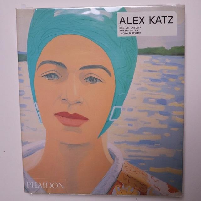 ALEX KATZ アレックス・カッツ / Carter Ratcliff, Robert Storr and Iwona Blazwick