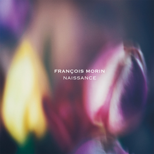 Naissance (New Edition) | François Morin