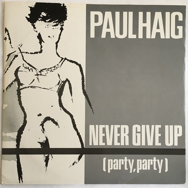 【12inch・英盤】Paul Haig / Never Give Up (party, party)