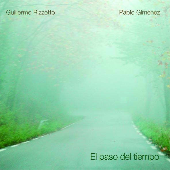 El paso del tiempo | Guillermo Rizzotto, Pablo Giménez